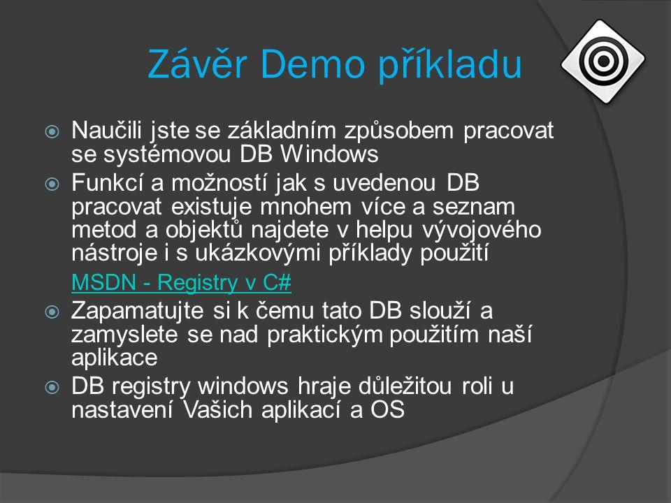 Závěr Demo příkladu Naučili jste se základním způsobem pracovat se systémovou DB Windows.