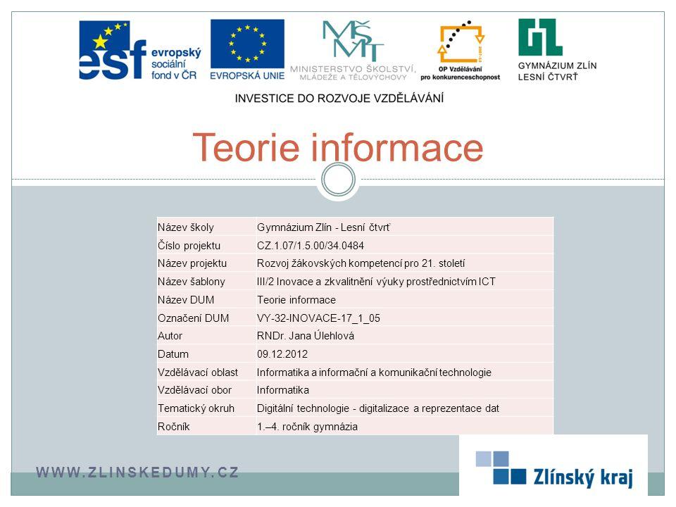 Teorie informace www.zlinskedumy.cz Název školy