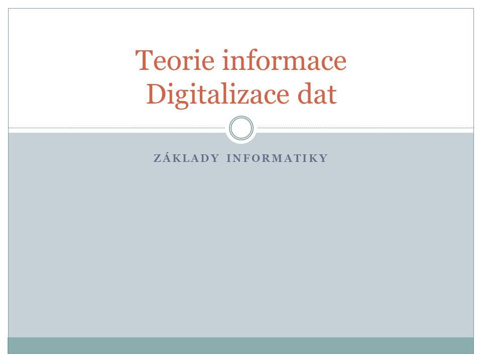 Teorie informace Digitalizace dat