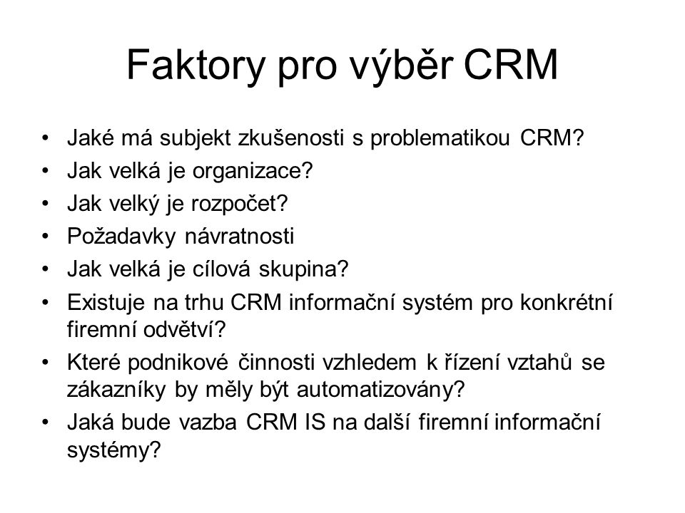 Faktory pro výběr CRM Jaké má subjekt zkušenosti s problematikou CRM