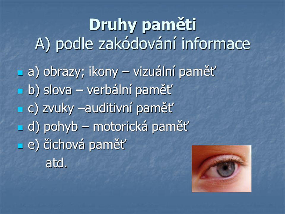 Druhy paměti A) podle zakódování informace