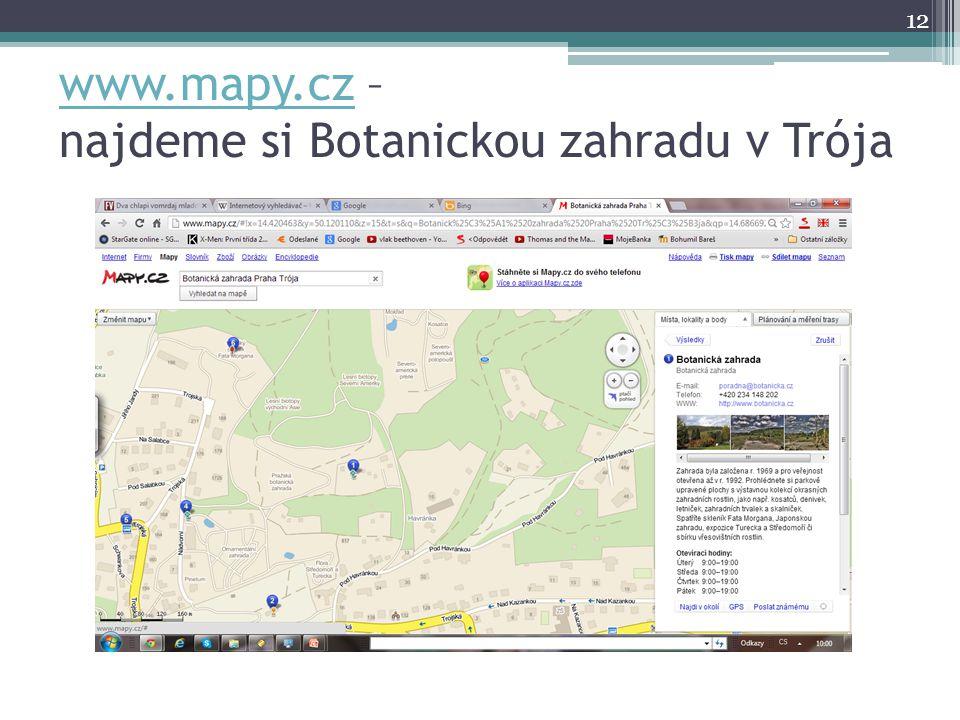 www.mapy.cz – najdeme si Botanickou zahradu v Trója
