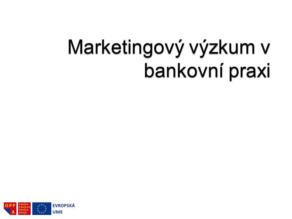 Marketingový výzkum v bankovní praxi
