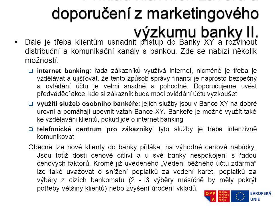 Příklad hlavních závěrů a doporučení z marketingového výzkumu banky II.