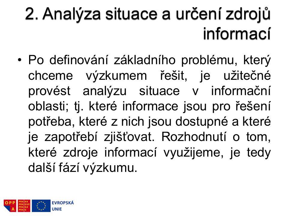 2. Analýza situace a určení zdrojů informací