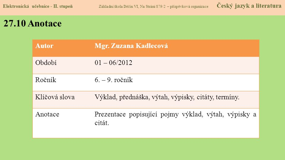 27.10 Anotace Autor Mgr. Zuzana Kadlecová Období 01 – 06/2012 Ročník
