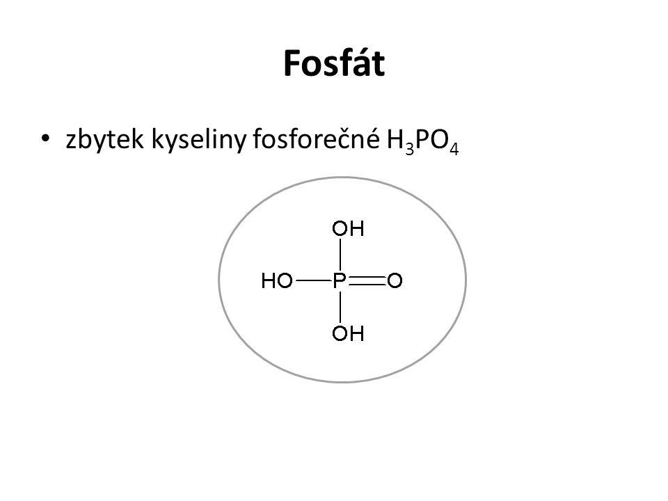 Fosfát zbytek kyseliny fosforečné H3PO4