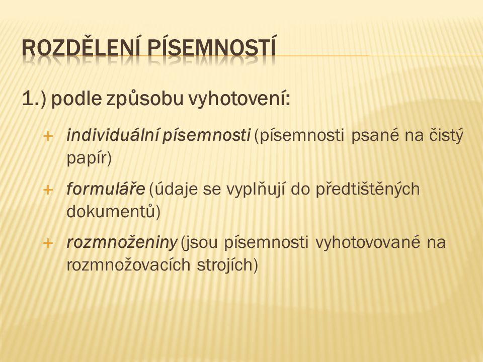rozdělení písemností 1.) podle způsobu vyhotovení: