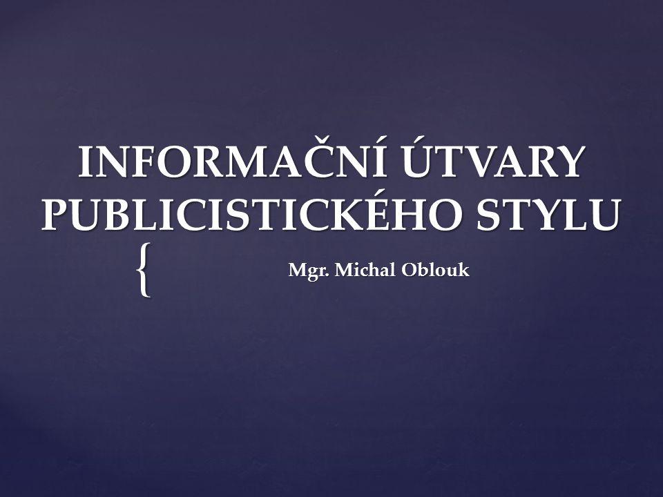 INFORMAČNÍ ÚTVARY PUBLICISTICKÉHO STYLU