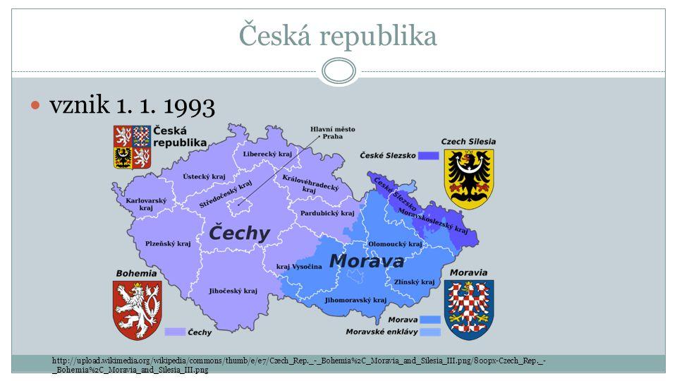 Česká republika vznik 1. 1. 1993.