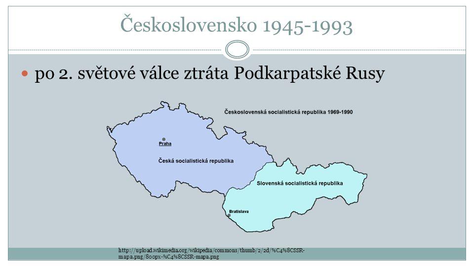 Československo 1945-1993 po 2. světové válce ztráta Podkarpatské Rusy