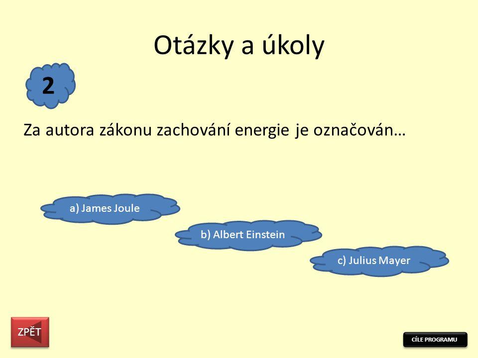 Otázky a úkoly 2 Za autora zákonu zachování energie je označován…