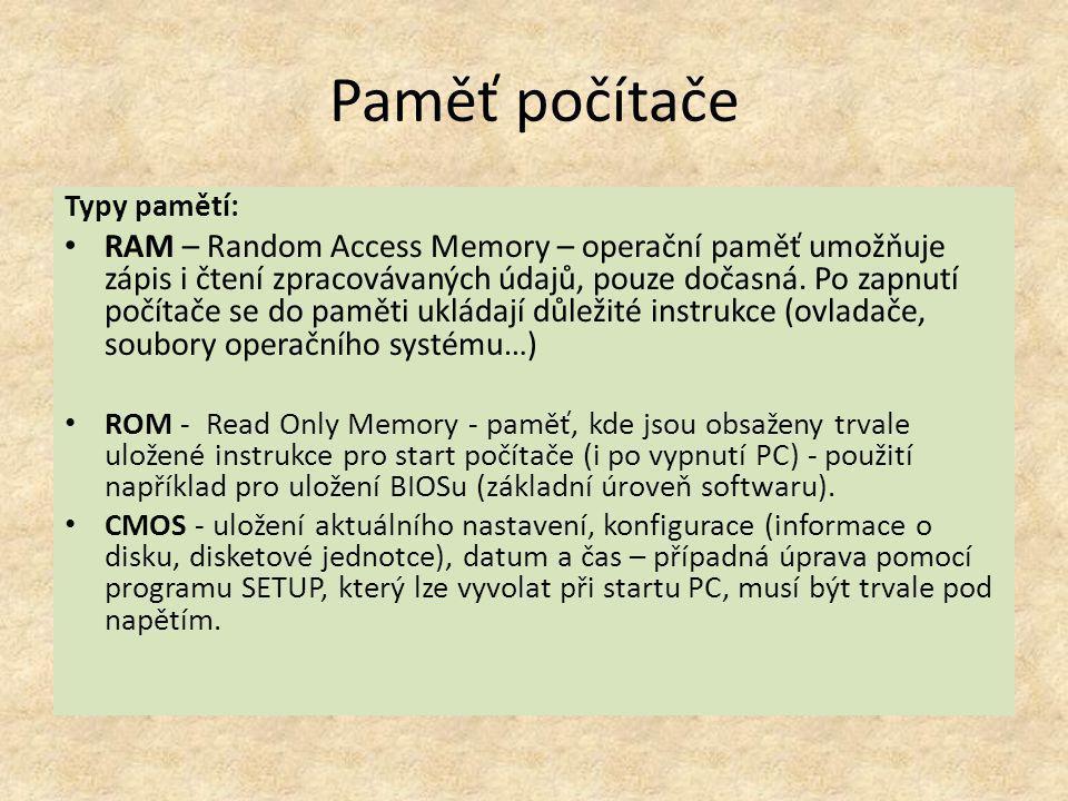 Paměť počítače Typy pamětí: