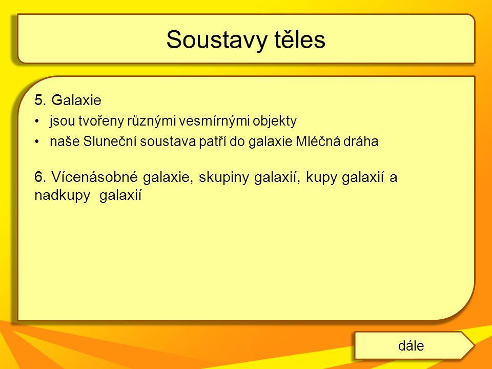 Soustavy těles 5. Galaxie