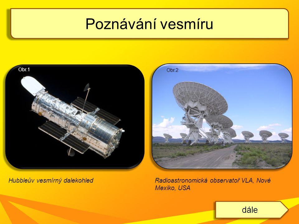 Poznávání vesmíru dále Hubbleův vesmírný dalekohled