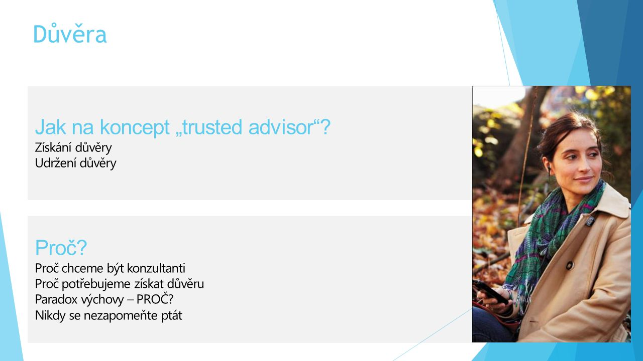 """Důvěra Jak na koncept """"trusted advisor Proč Získání důvěry"""