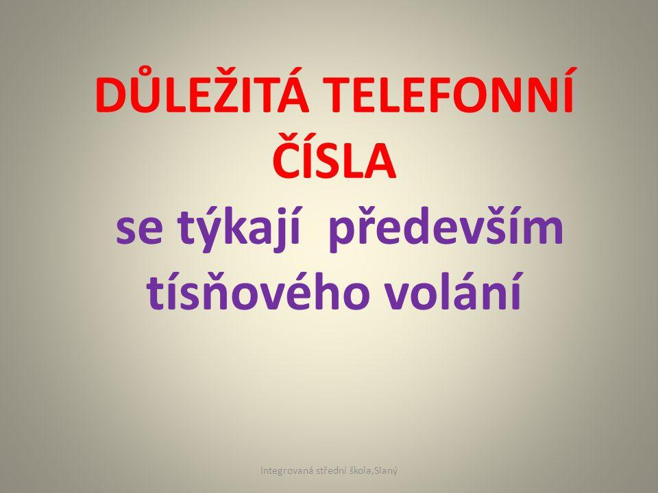 DŮLEŽITÁ TELEFONNÍ ČÍSLA se týkají především tísňového volání