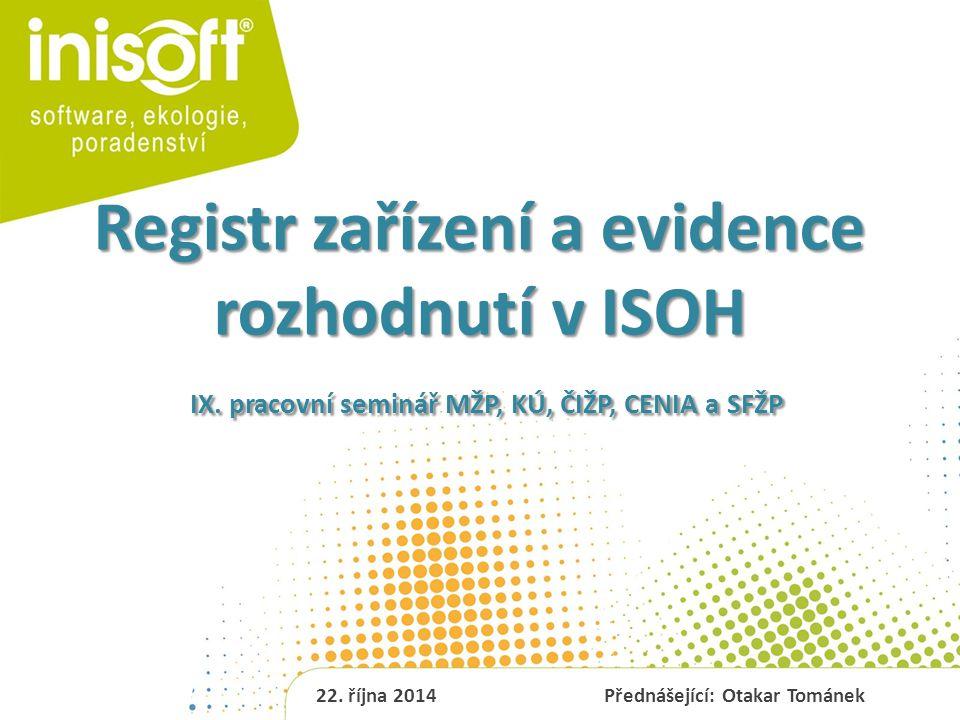 Registr zařízení a evidence rozhodnutí v ISOH IX