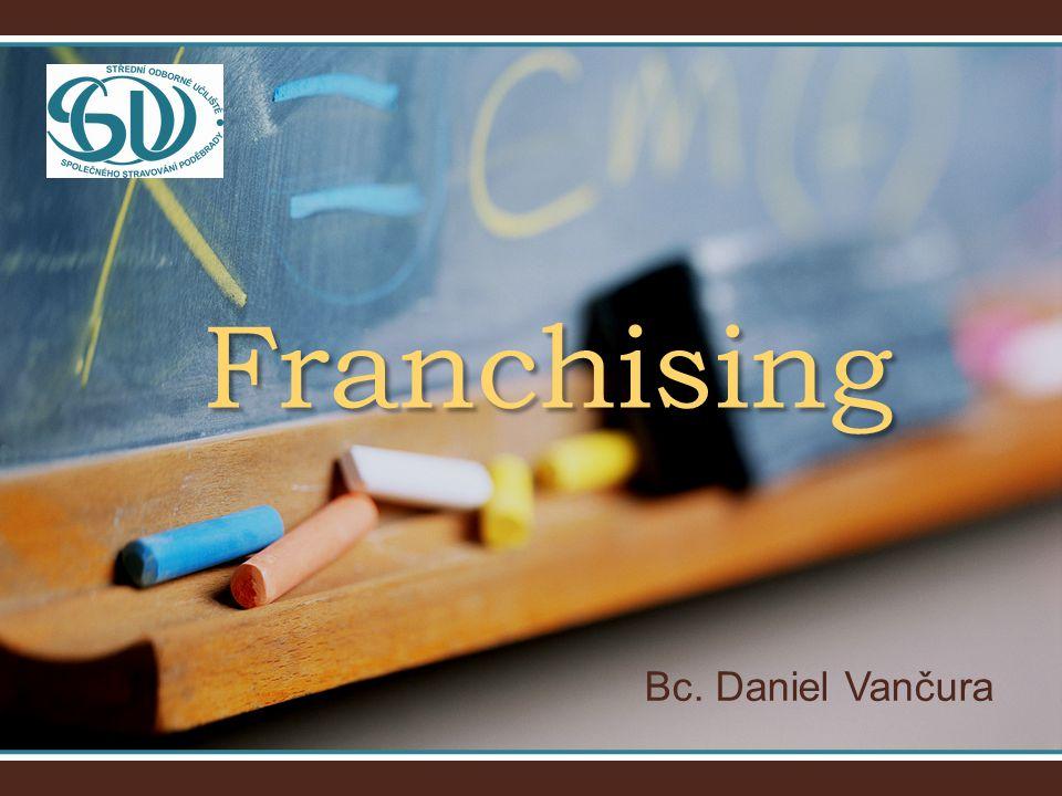 Franchising Bc. Daniel Vančura