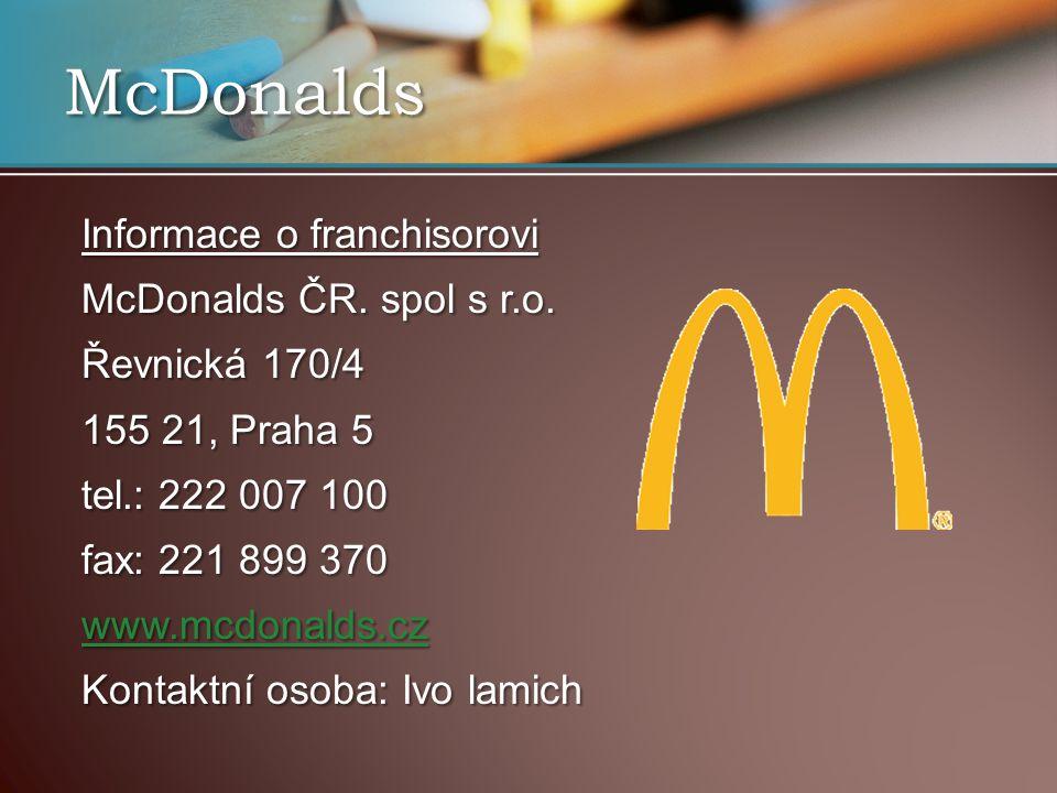 McDonalds Informace o franchisorovi McDonalds ČR. spol s r.o.