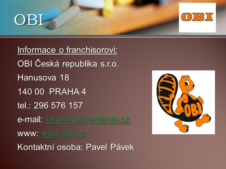 OBI Informace o franchisorovi: OBI Česká republika s.r.o. Hanusova 18