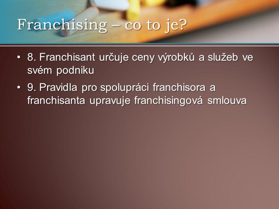 Franchising – co to je 8. Franchisant určuje ceny výrobků a služeb ve svém podniku.