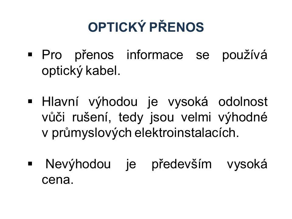 Pro přenos informace se používá optický kabel.