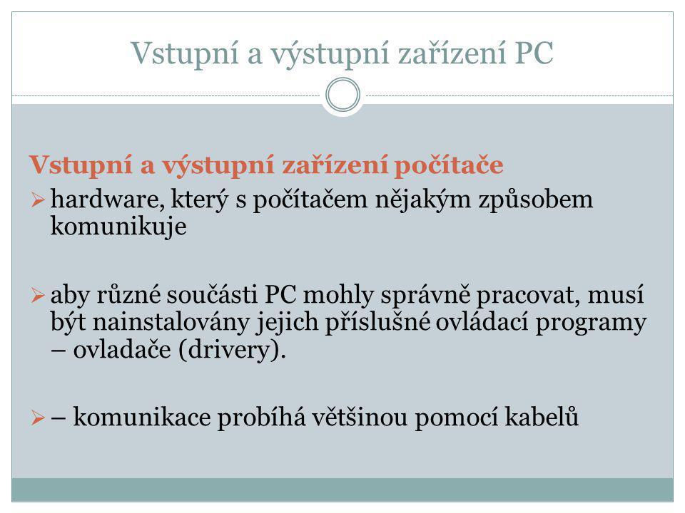 Vstupní a výstupní zařízení PC