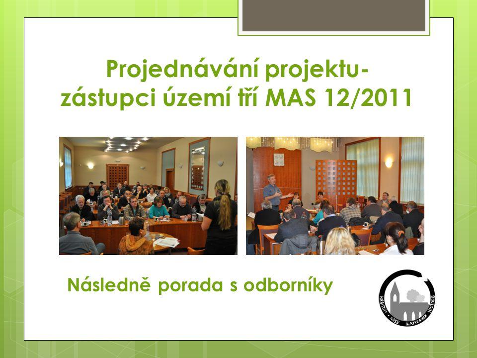 Projednávání projektu- zástupci území tří MAS 12/2011