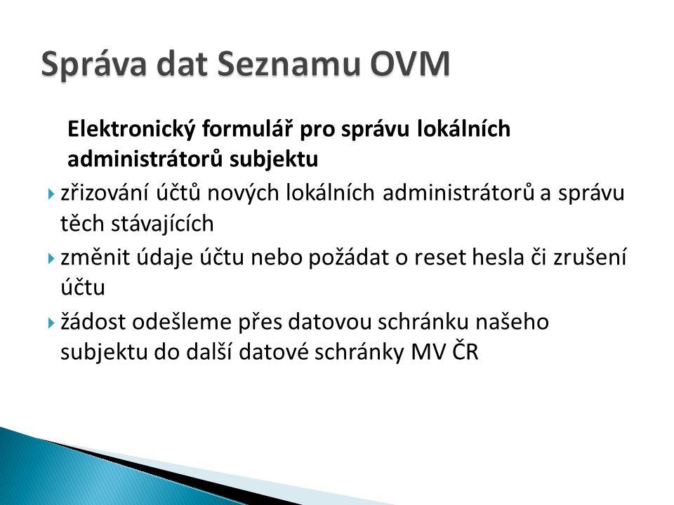Správa dat Seznamu OVM Elektronický formulář pro správu lokálních administrátorů subjektu.