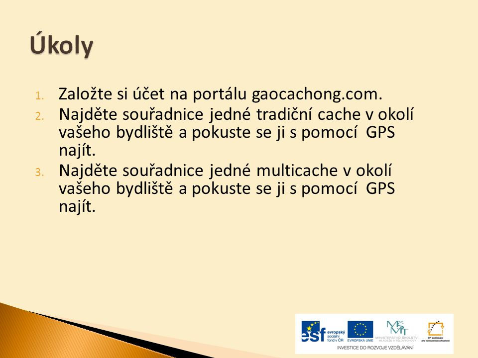 Úkoly Založte si účet na portálu gaocachong.com.
