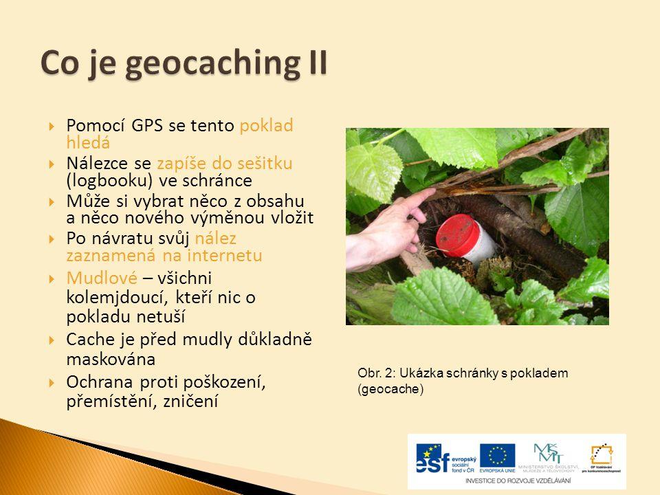 Co je geocaching II Pomocí GPS se tento poklad hledá