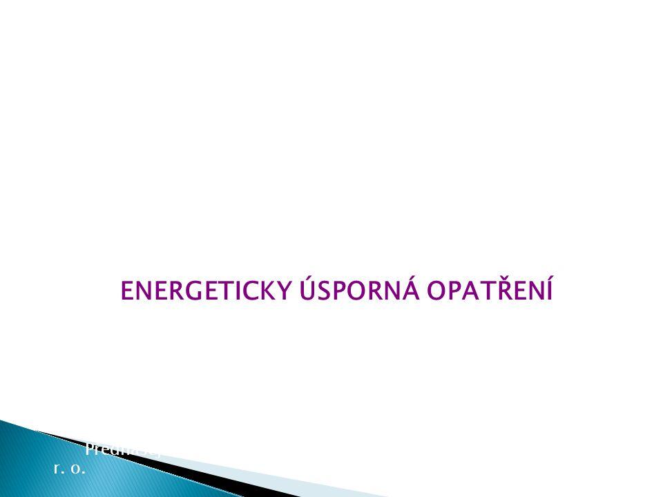 ENERGETICKY ÚSPORNÁ OPATŘENÍ