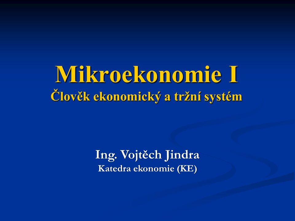Mikroekonomie I Člověk ekonomický a tržní systém