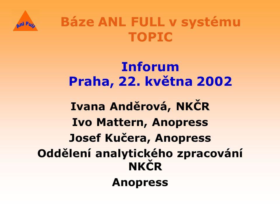 Báze ANL FULL v systému TOPIC Inforum Praha, 22. května 2002