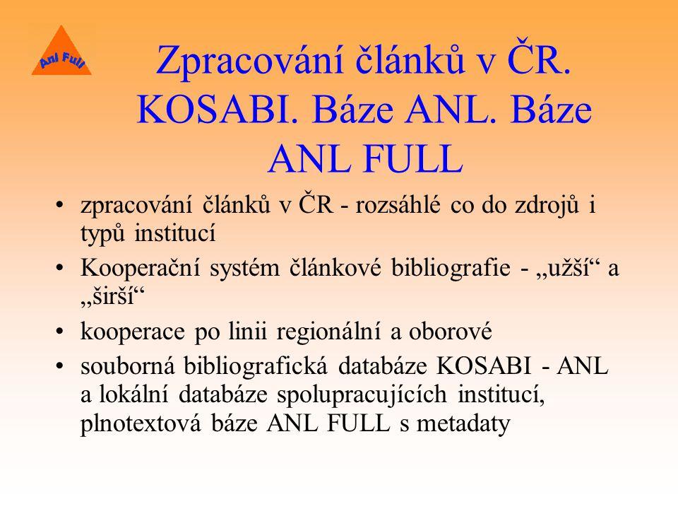 Zpracování článků v ČR. KOSABI. Báze ANL. Báze ANL FULL