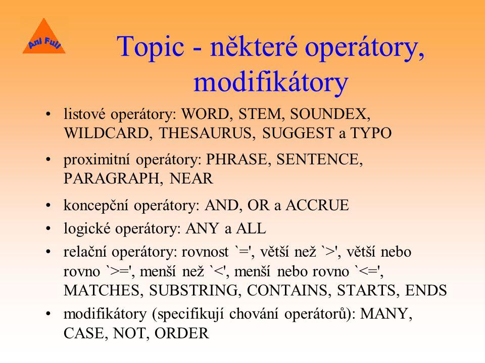 Topic - některé operátory, modifikátory