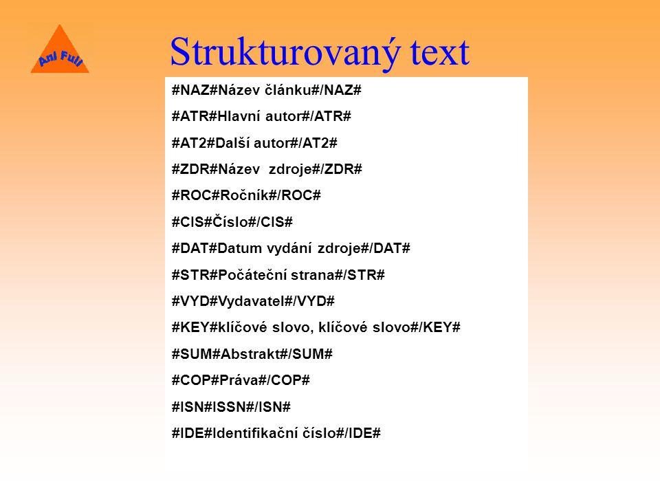 Strukturovaný text #NAZ#Název článku#/NAZ# #ATR#Hlavní autor#/ATR#