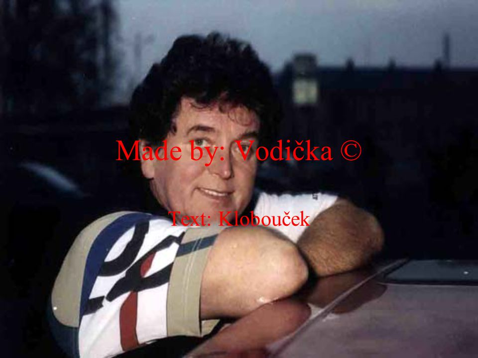 Made by: Vodička © Text: Klobouček