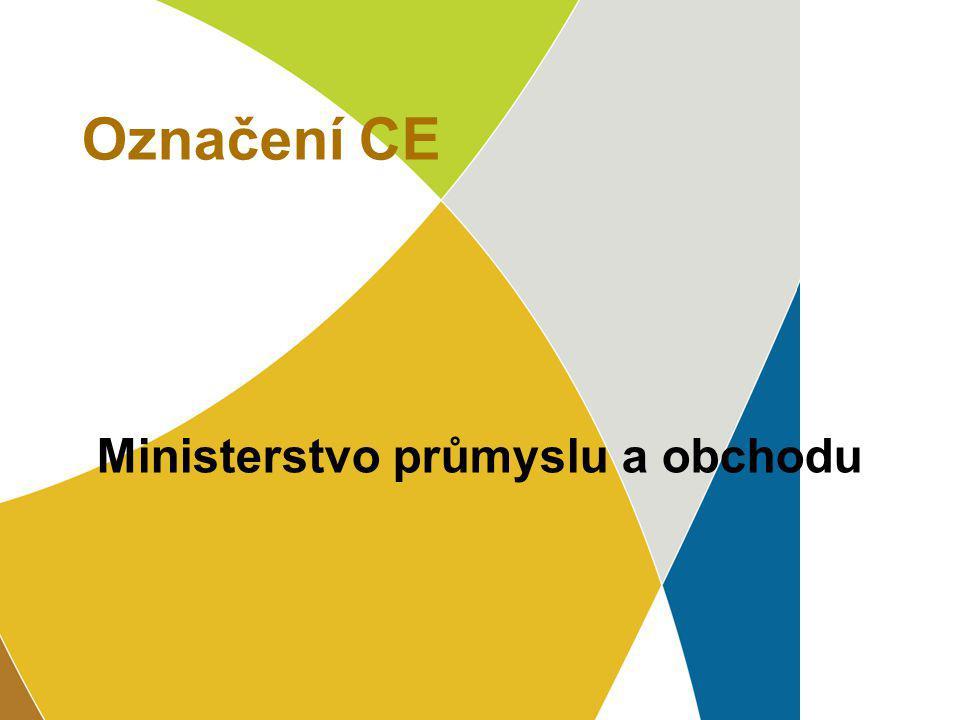 7.4.2017 Označení CE Ministerstvo průmyslu a obchodu