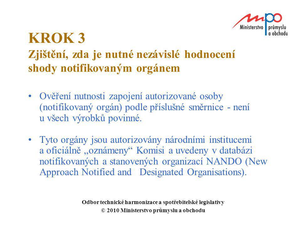 KROK 3 Zjištění, zda je nutné nezávislé hodnocení shody notifikovaným orgánem