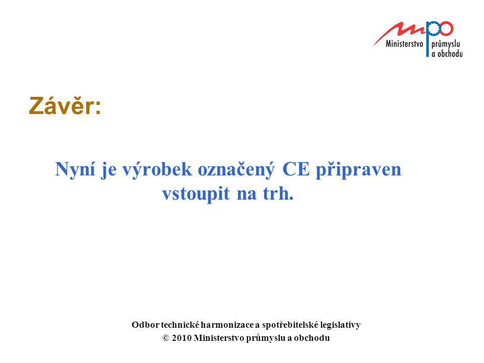 Nyní je výrobek označený CE připraven vstoupit na trh.
