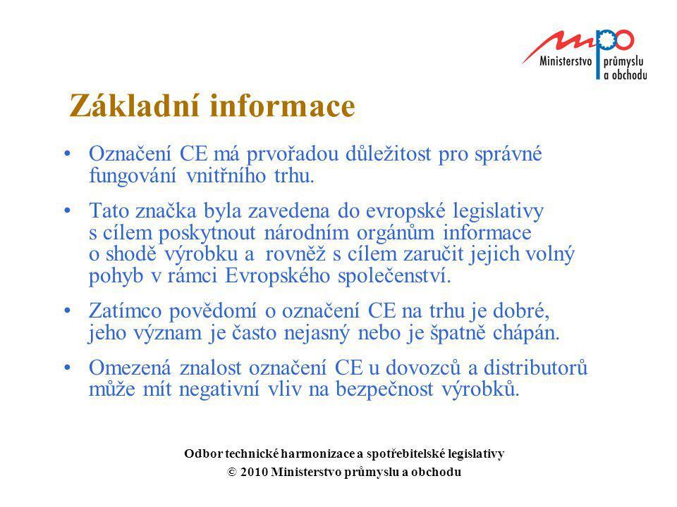 7.4.2017 Základní informace. Označení CE má prvořadou důležitost pro správné fungování vnitřního trhu.