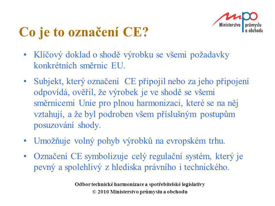 Co je to označení CE Klíčový doklad o shodě výrobku se všemi požadavky konkrétních směrnic EU.