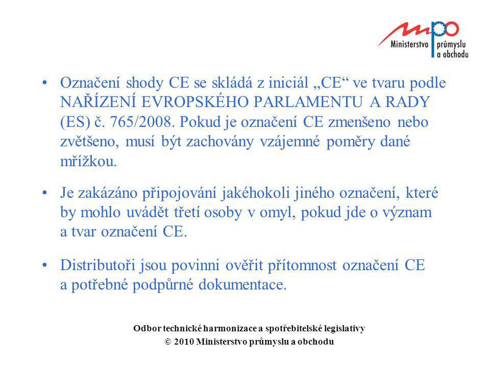 """Označení shody CE se skládá z iniciál """"CE ve tvaru podle NAŘÍZENÍ EVROPSKÉHO PARLAMENTU A RADY (ES) č. 765/2008. Pokud je označení CE zmenšeno nebo zvětšeno, musí být zachovány vzájemné poměry dané mřížkou."""
