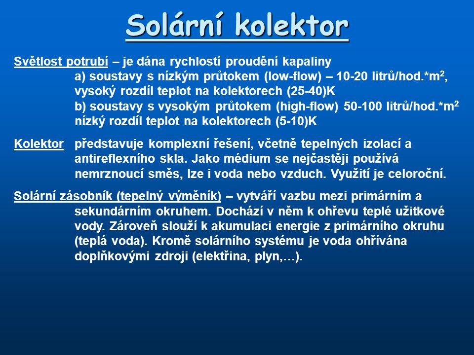 Solární kolektor Světlost potrubí – je dána rychlostí proudění kapaliny.