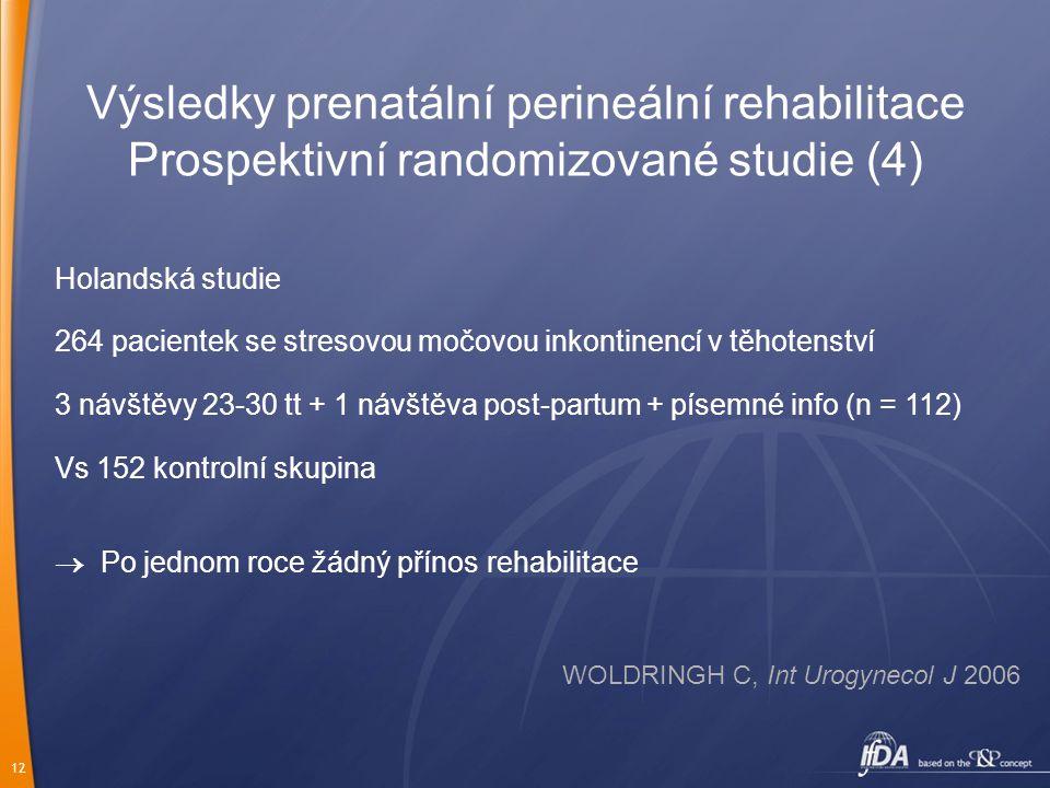 Výsledky prenatální perineální rehabilitace Prospektivní randomizované studie (4)