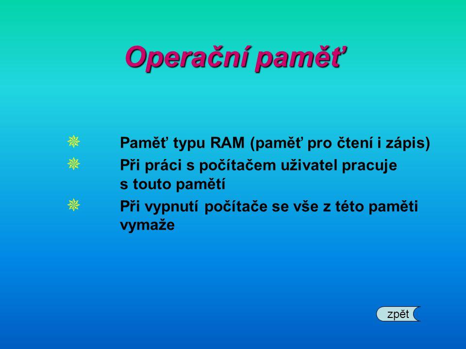 Operační paměť Paměť typu RAM (paměť pro čtení i zápis)