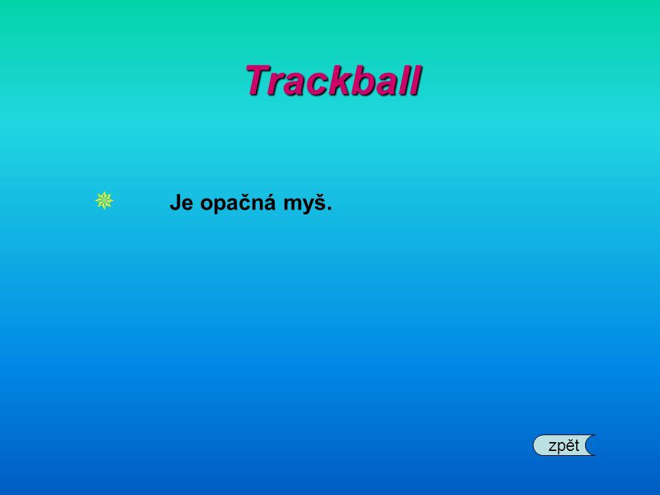 Trackball Je opačná myš. zpět