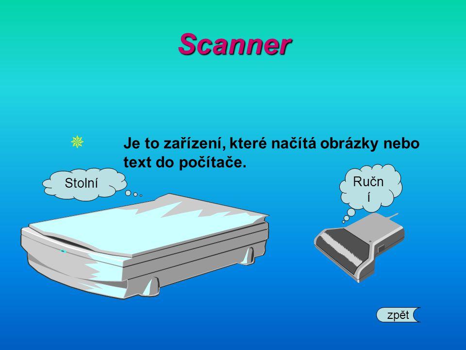 Scanner Je to zařízení, které načítá obrázky nebo text do počítače.